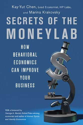 Secrets of the Moneylab: How Behavioral Economics Can Improve Your Business 9781591843542