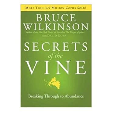 Secrets of the Vine: Breaking Through to Abundance 9781590524961