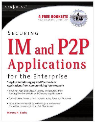 Securing Im and P2P Applications for the Enterprise 9781597490177