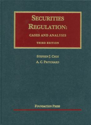 Choi and Pritchard's Securities Regulation: Cases and Analysis, 3D 9781599419237