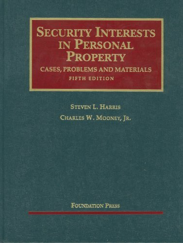 Security Interests in Personal Property: Cases, Problems and Materials 9781599417127