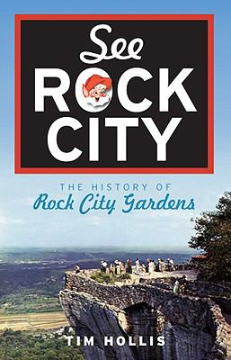 See Rock City: The History of Rock City Gardens 9781596295773