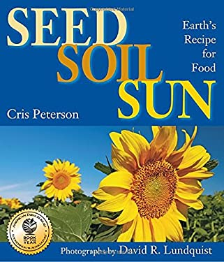 Seed, Soil, Sun: Earth's Recipe for Food 9781590789476