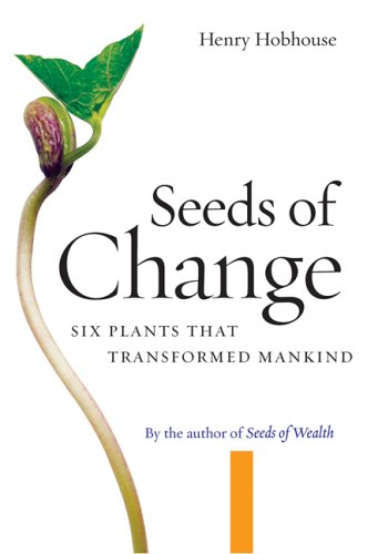 Seeds of Change: Six Plants That Transformed Mankind 9781593760496