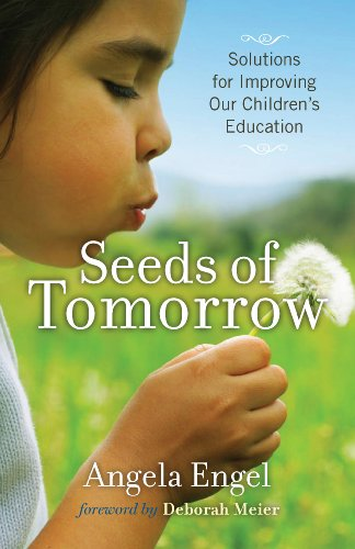 Seeds of Tomorrow: Solutions for Improving Our Children's Education