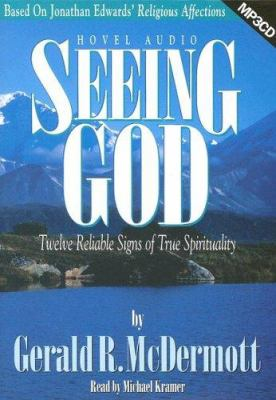 Seeing God: Twelve Reliable Signs of True Spirituality 9781596441392