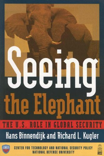 Seeing the Elephant: The U.S. Role in Global Security 9781597971003