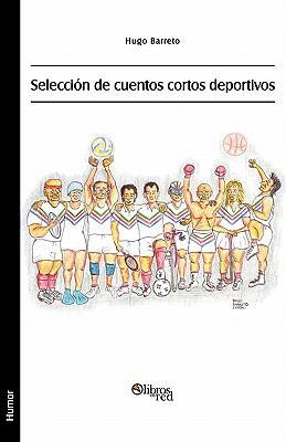 Seleccion de Cuentos Cortos Deportivos 9781597546461