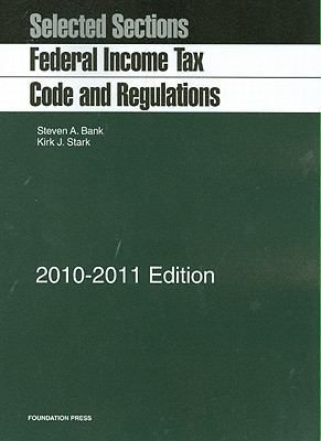 Selected Sections: Federal Income Tax Code and Regulations, 2010-2011 9781599418292