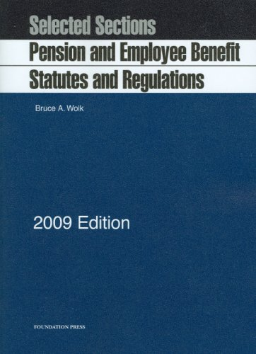 Selected Sections Pension and Employee Benefit Statutes and Regulations 9781599415154