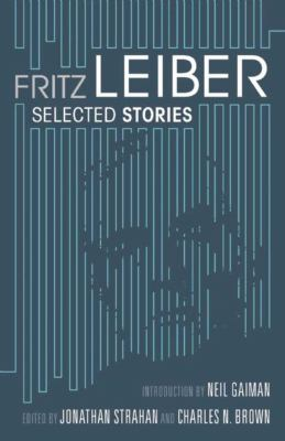Fritz Leiber: Selected Stories 9781597802260