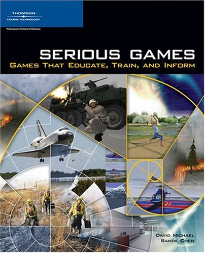 Serious Games: Games That Educate, Train, and Inform 9781592006229