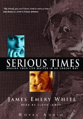 Serious Times: Making Your Life Matter 9781596441439