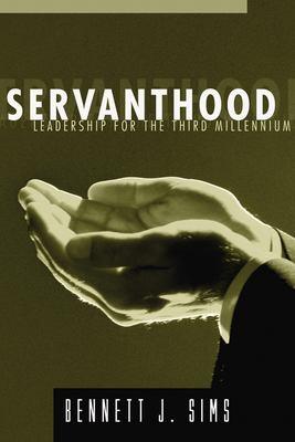 Servanthood: Leadership for the Third Millennium 9781597520751