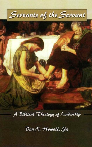 Servants of the Servant: A Biblical Theology of Leadership 9781592444229