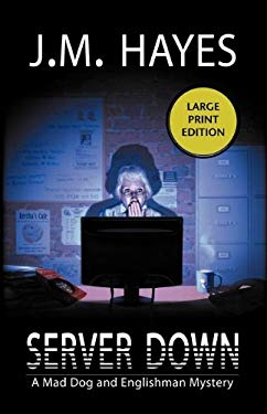 Server Down: A Mad Dog & Englishman Mystery 9781590586280