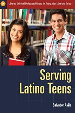 Serving Latino Teens 9781598846096