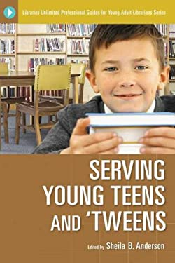 Serving Young Teens and 'Tweens 9781591582595