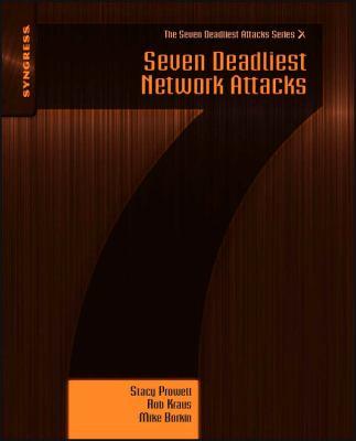 Seven Deadliest Network Attacks 9781597495493