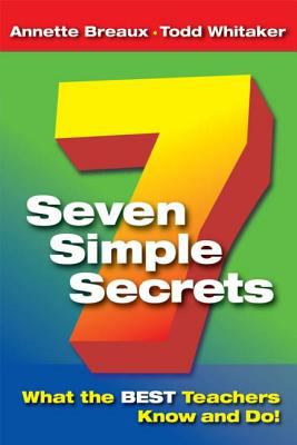 Seven Simple Secrets: What the Best Teachers Know and Do 9781596670211