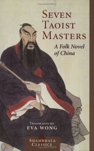 Seven Taoist Masters: A Folk Novel of China 9781590301760