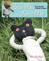 Sew Me, Love Me: Best Stuffed Friends to Make 7322936