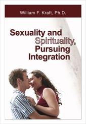 Sexuality and Spirituality, Pursuing Integration 7333080