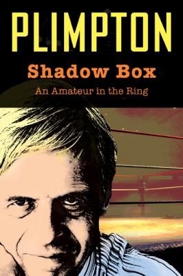Shadow Box: An Amateur in the Ring 9781599218106