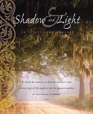 Shadow & Light: An Illustrated Journal 9781593244934