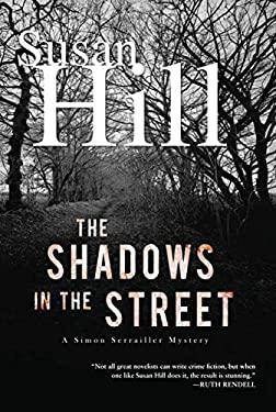 The Shadows in the Street: A Simon Serrailler Mystery 9781590204085