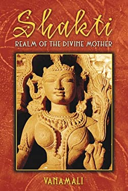 Shakti: Realm of the Divine Mother 9781594771996