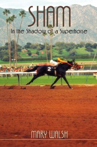 Sham: In the Shadow of a Superhorse - Revised 9781593305062