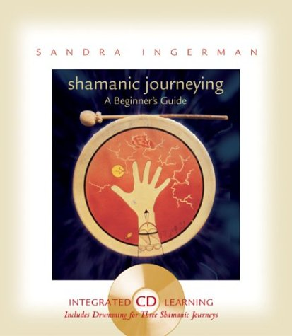 Shamanic Journeying: A Beginner's Guide [With CDROM] 9781591791515