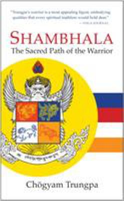 Shambhala: The Sacred Path of the Warrior 9781590304518