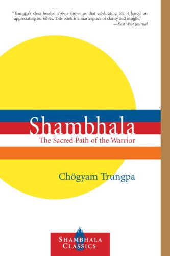 Shambhala: The Sacred Path of the Warrior 9781590307021