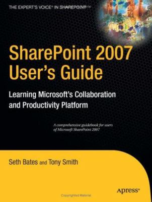 Sharepoint 2007 User's Guide: Learning Microsoft's Collaboration and Productivity Platform 9781590598290