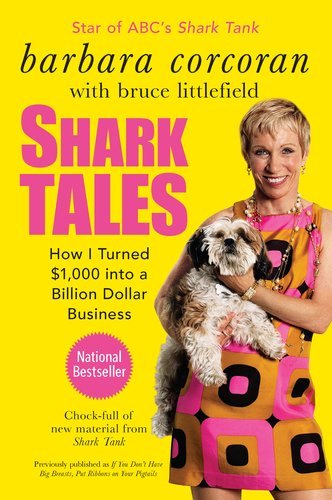 Shark Tales: How I Turned $1,000 Into a Billion Dollar Business 9781591844181