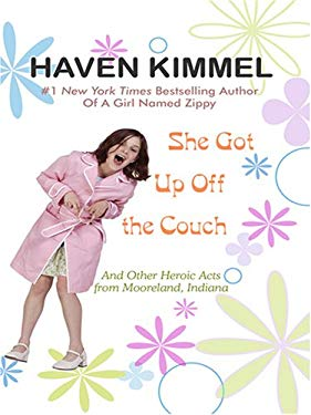 She Got Up Off the Couch: And Other Heroic Acts from Mooreland, Indiana 9781597224765