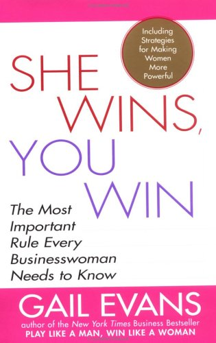 She Wins, You Win: The Most Important Rule Every Businesswoman Needs to Know 9781592400256