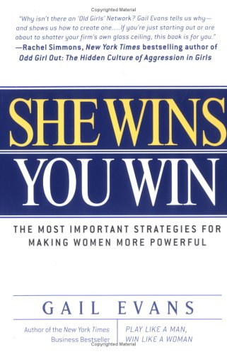 She Wins, You Win: The Most Important Strategies for Making Women More Powerful 9781592400591
