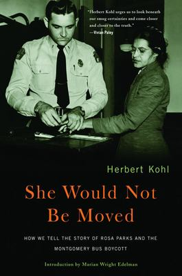 She Would Not Be Moved: How We Tell the Story of Rosa Parks and the Montgomery Bus Boycott 9781595581273