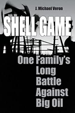 Shell Game: One Family's Long Battle Against Big Oil 9781599210339