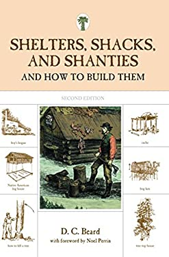Shelters, Shacks, and Shanties: And How to Build Them 9781599213330