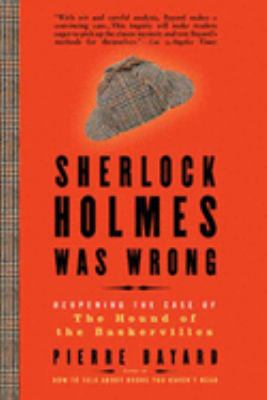 Sherlock Holmes Was Wrong: Reopening the Case of the Hound of the Baskervilles 9781596916449