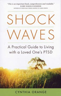 Shock Waves: A Practical Guide to Living with a Loved One's PTSD 9781592858569
