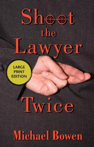 Shoot the Lawyer Twice: A Rep & Melissa Pennyworth Mystery 9781590585306