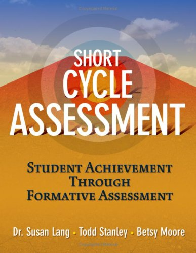 Short-Cycle Assessment: Improving Student Achievement Through Formative Assessment 9781596670730