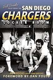 Sid Brooks' Tales from the San Diego Chargers Locker Room 7323151