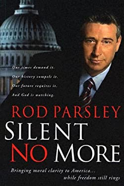Silent No More: Bringing Moral Clarity to America... While Freedom Still Rings 9781591856597