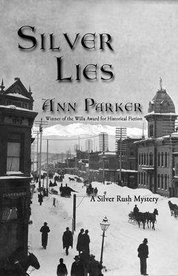 Silver Lies: A Silver Rush Mystery 9781590580844
